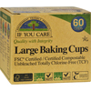Clean and Green: If You Care - Large Unbleached Baking Cups - 60 Baking Cups